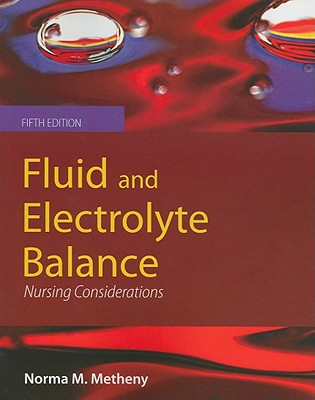 Fluids and Electrolytes Balance By Metheny, Norma M.